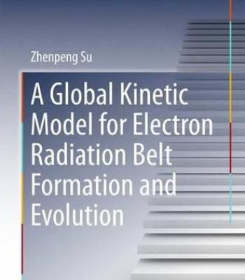 A Global Kinetic Model For Electron Radiation Belt Formation And Evolution PDF