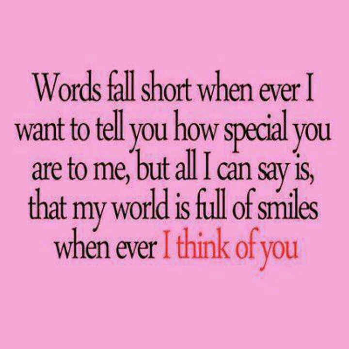 You Are Special Quotes: Words Fall Short Whenever I Want To Tell You How Special