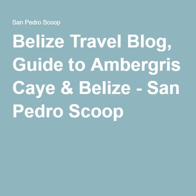 Belize Travel Blog, Guide to Ambergris Caye & Belize - San Pedro Scoop