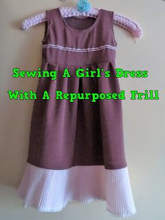 A Pretty Talent Blog: Sewing A Girl's Dress With A Re-purposed Frill