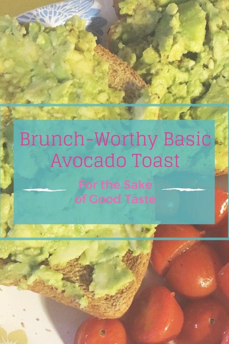 Brunch-Worthy Basic Avocado Toast | For the Sake of Good Taste