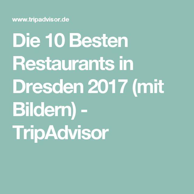 Die 10 Besten Restaurants in Dresden 2017 (mit Bildern) - TripAdvisor