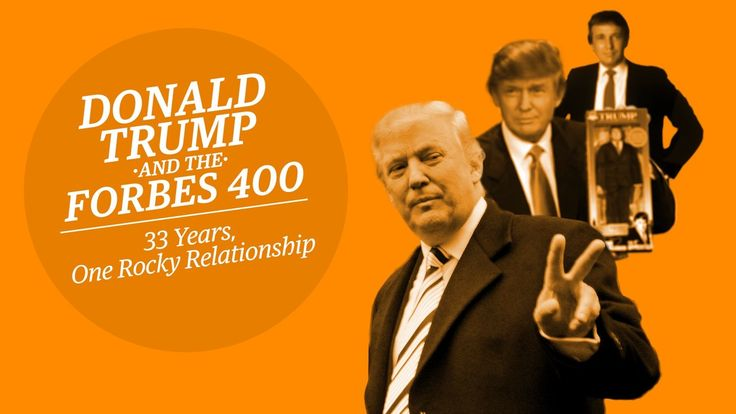 Donald Trump And The Forbes 400: 33 Years, One Rocky Relationship
