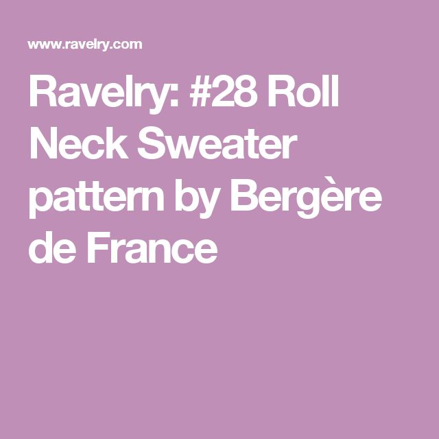 Ravelry: #28 Roll Neck Sweater pattern by Bergère de France