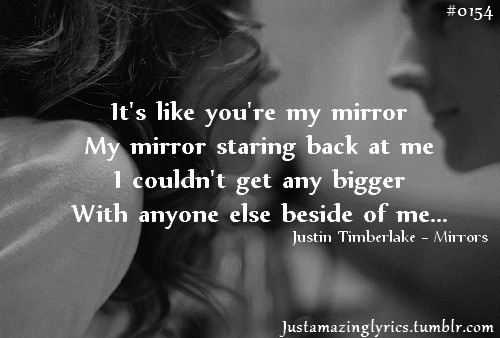 Mirrors by justin timberlake is one if the best songs i for Mirror mirror lyrics