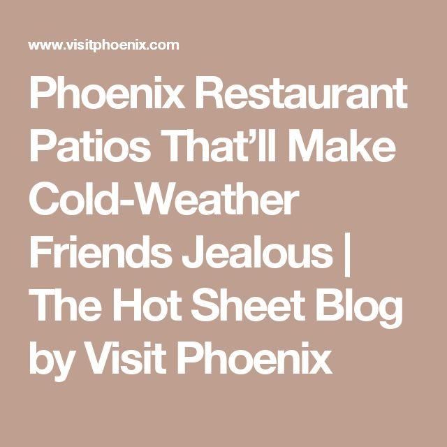 Phoenix Restaurant Patios That'll Make Cold-Weather Friends Jealous | The Hot Sheet Blog by Visit Phoenix