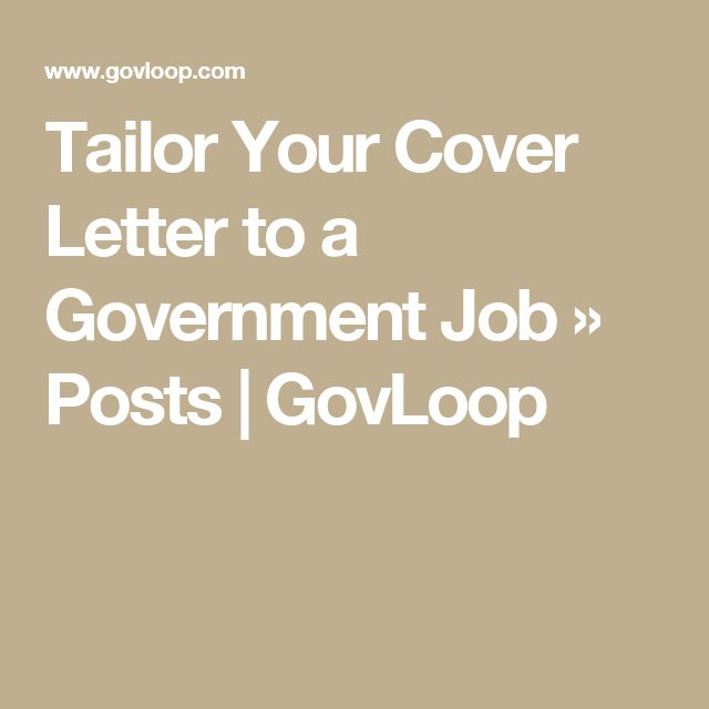 Tailor Your Cover Letter to a Government Job » Posts GovLoop - cover letter for government job