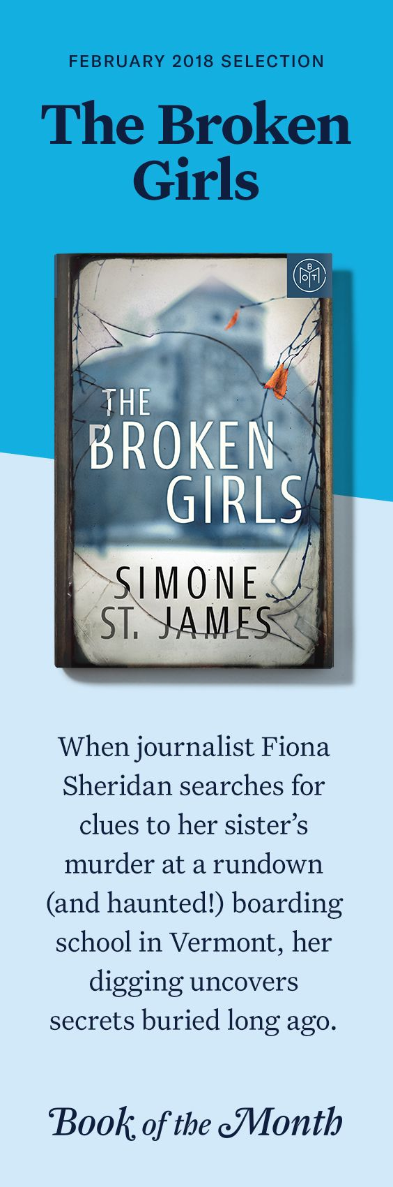 """""""The Broken Girls"""" is one of the best books of February 2018. Head to bookofthemonth.com to learn more and try your first month for just $14.99."""