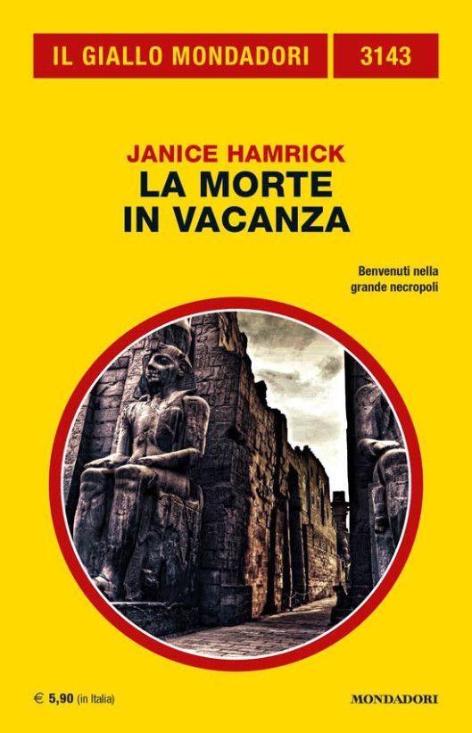 """""""La morte in vacanza"""" [Jocelyn Shore 1] (Death on Tour, 2011) di Janice Hamrick (Il Giallo Mondadori n. 3143), 238 pagine, € 5,90 - Traduzione di Giuseppe Settanni #IlGialloMondadori"""