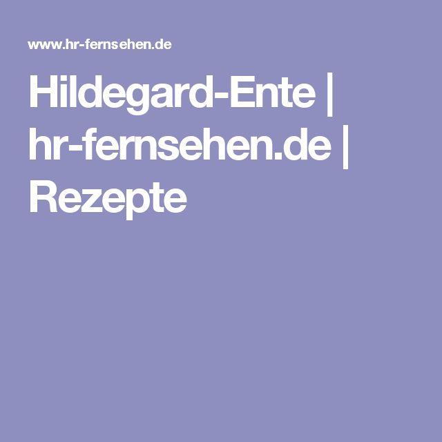 Hildegard-Ente | hr-fernsehen.de | Rezepte