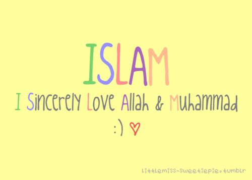 I sincerely love Allah and Muhammad :)