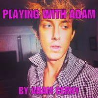 ADAM'S APPLE: PLAYING WITH ADAM by Adam Cerny