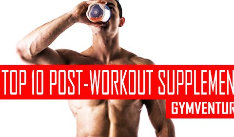 Best Post Workout Supplements for 2016 – Top 10 Products