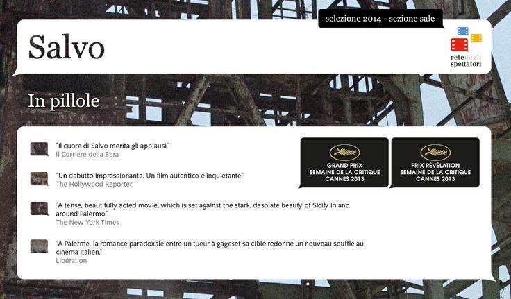 Salvo: il film rivelazione di Cannes 2013, opera prima dei palermitani Fabio Grassadonia e Antonio Piazza. Un esordio folgorante, selezionato dalla Rete degli Spettatori per la sezione SALE 2014
