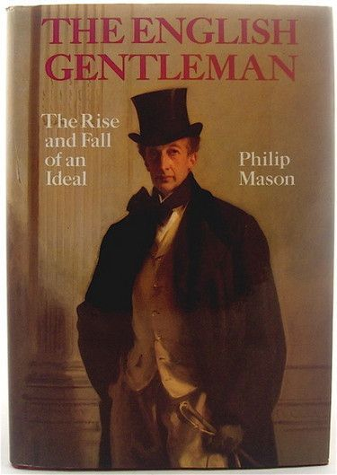 The English Gentleman The Rise and Fall of an Ideal