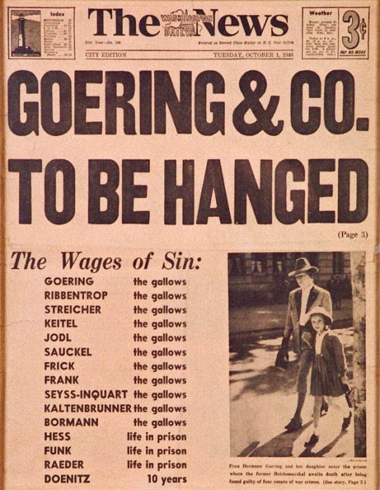 The fate of the accused as decided at Nuremberg.  The date of this newspaper October 1, 1946.  The 10 who were sentenced to the gallows were hung on October 16, 1946.  Swift justice!