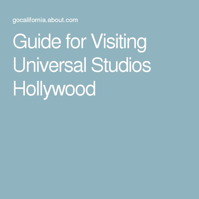 Guide for Visiting Universal Studios Hollywood