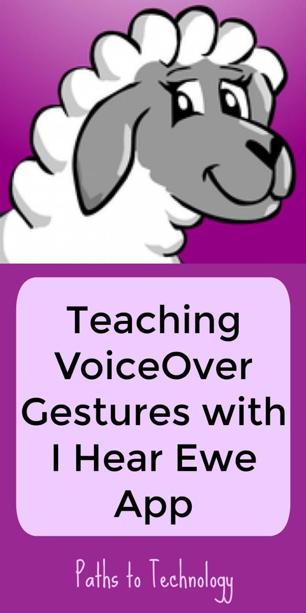 "The ""I Hear Ewe"" app is a fun way to teach basic iPad and VoiceOver gestures to children with visual impairments."