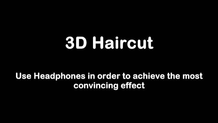 3D HAIRCUT (binaural recording / Holoacoustic)