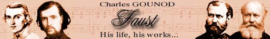 Faust- Charles Gounod composer (1818-1893)