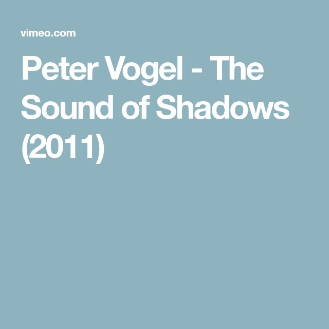 Peter Vogel - The Sound of Shadows (2011)