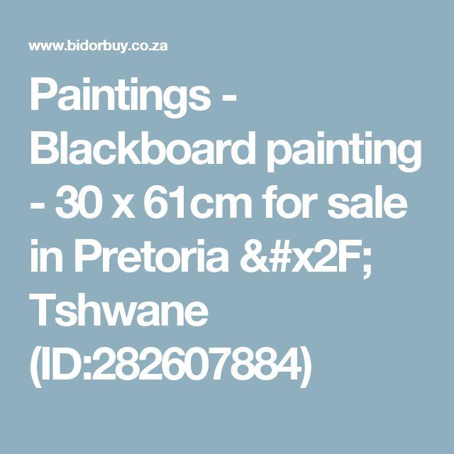 Paintings - Blackboard painting - 30 x 61cm for sale in Pretoria / Tshwane (ID:282607884)