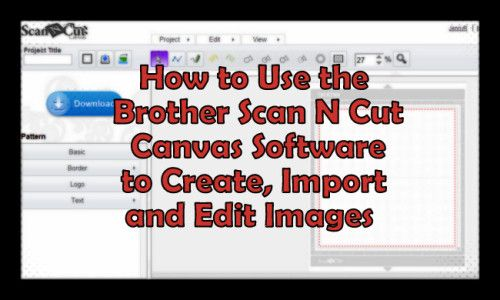 Brother Scan-N-Cut Canvas Software Overview - Craft Test Dummies