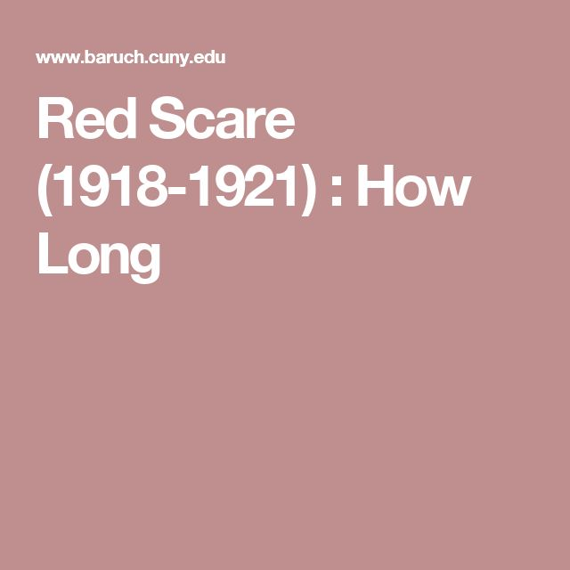 Red Scare (1918-1921) : How Long