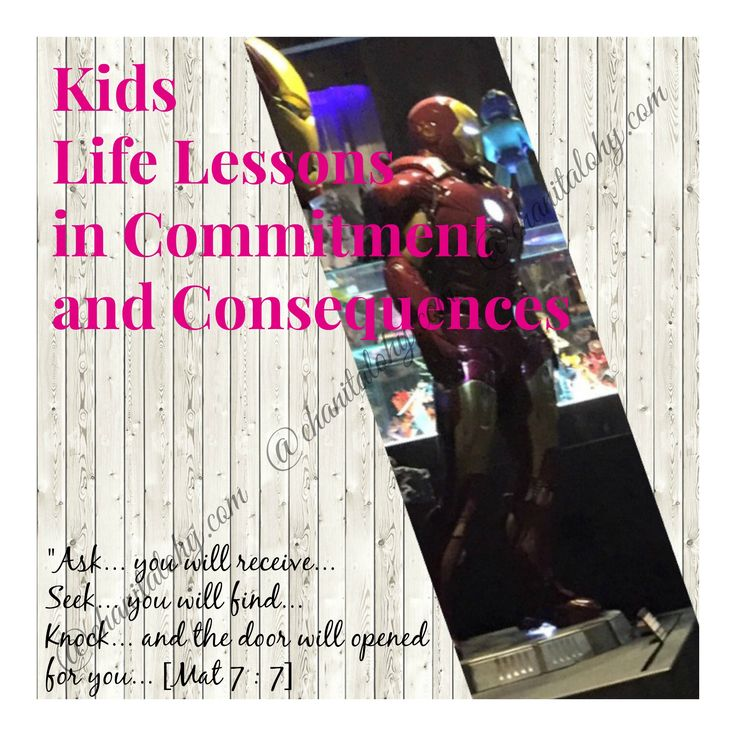 Kids Lessons about Commitment and Consequences