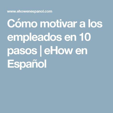 Cómo motivar a los empleados en 10 pasos   eHow en Español
