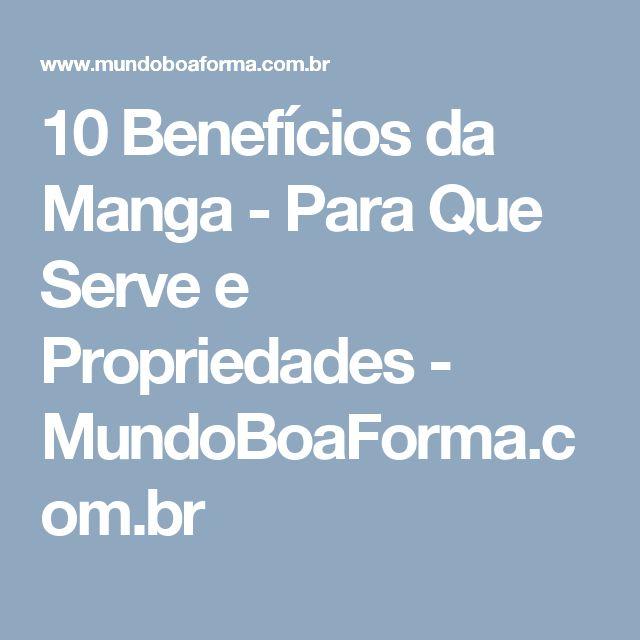 10 Benefícios da Manga - Para Que Serve e Propriedades - MundoBoaForma.com.br