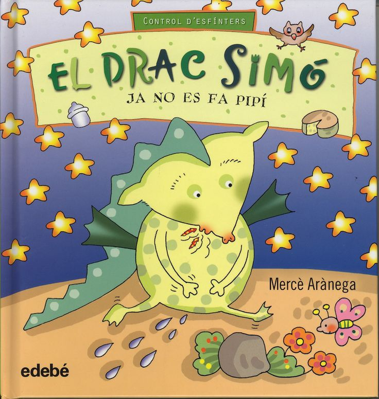 """El drac Simó ja no es fa pipí, """"Control d'esfínters"""", de Mercè Arànega. Edebé ed."""