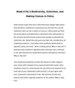 POL310  POL 310  Week 4 DQ 2 Biodiversity --> http://www.scribd.com/doc/133947691/POL310-POL-310-Week-4-DQ-2-Biodiversity-Extinction-And-Making-Choices-in-Policy