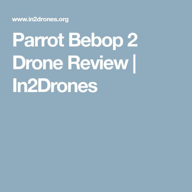 Parrot Bebop 2 Drone Review