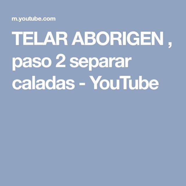 TELAR ABORIGEN , paso 2 separar caladas - YouTube