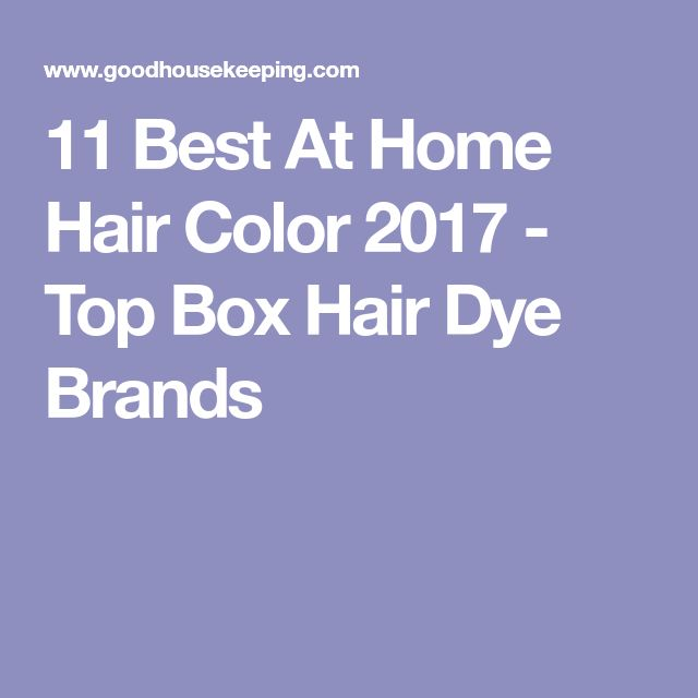 11 Best At Home Hair Color 2017 - Top Box Hair Dye Brands