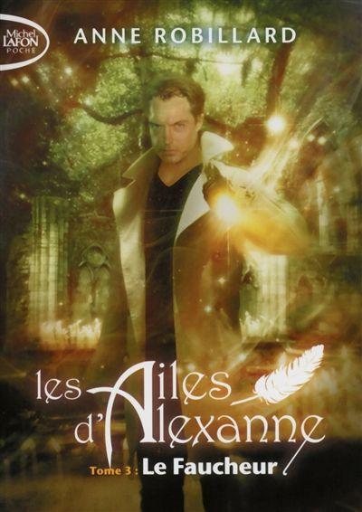 Les Ailes d'Alexanne, tome 3: Le Faucheur / que peut-on faire contre un tueur qui a conclu un pacte avec le Diable et qui n'arrêtera devant rien pour satisfaire son nouveau maître?