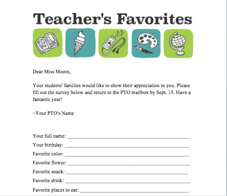 Great idea! Do a teacher survey to find out about their favorite things. Will come in handy when you do teacher gifts!