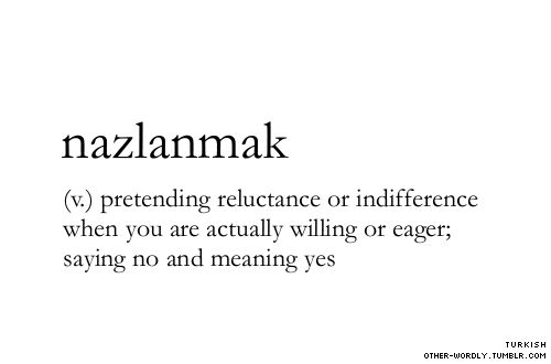 (n.) pretending reluctance or indifference when you are actually willing or eager; saying no and meaning yes