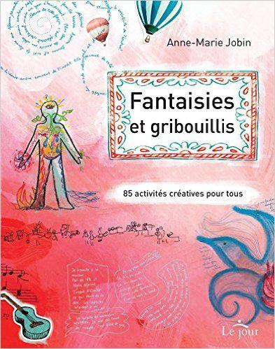 Amazon.fr - Fantaisies et gribouillis - Anne-marie Jobin - Livres