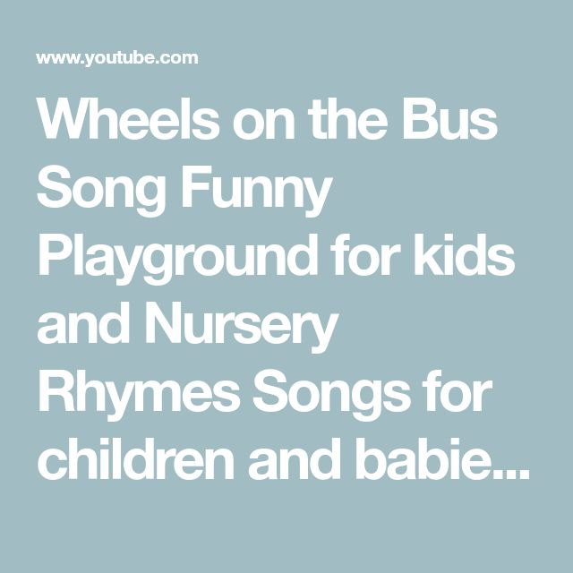 Wheels on the Bus Song Funny Playground for kids and Nursery Rhymes Songs for children and babies - YouTube