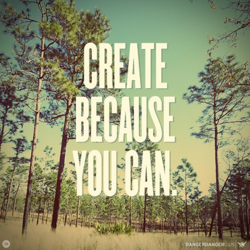 Because you can!