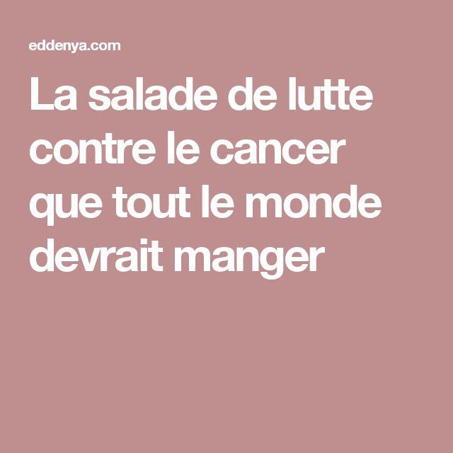 La salade de lutte contre le cancer que tout le monde devrait manger