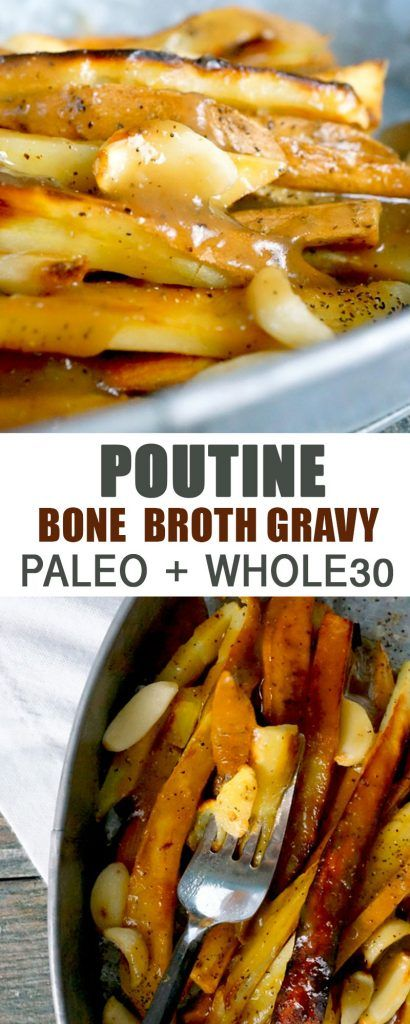 Paleo Poutine with Bone Broth Gravy!