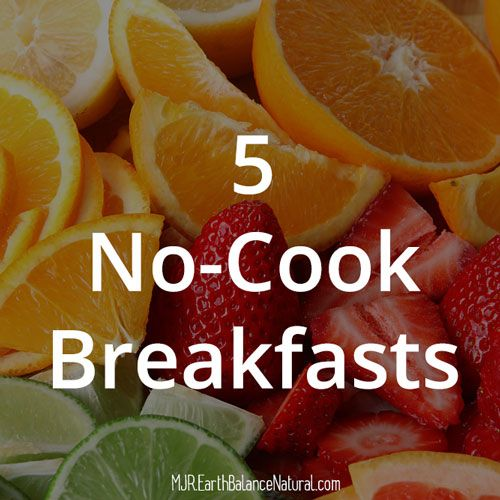 5 No-Cook Breakfasts | Made Just Right by Earth Balance vegan plantbased