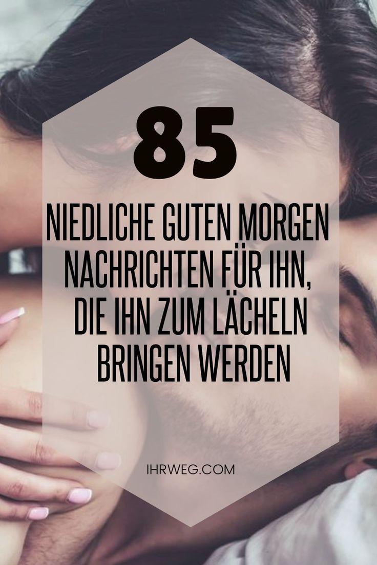 85 Niedliche Guten Morgen Nachrichten Für Ihn, Die Ihn Zum
