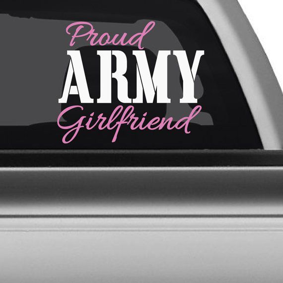 If someone was to say the military is the back bone of our country well the families fuel the hearts and minds of these great soldiers. This great Proud army girlfriend decal is the perfect accessory for any ladies out there supporting a loved one over seas.