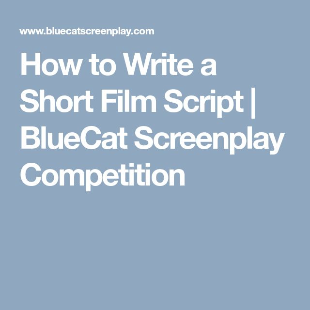 How to Write a Short Film Script | BlueCat Screenplay Competition