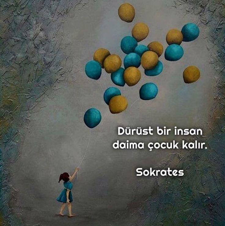Dürüst bir insan daima çocuk kalır. Sokrates