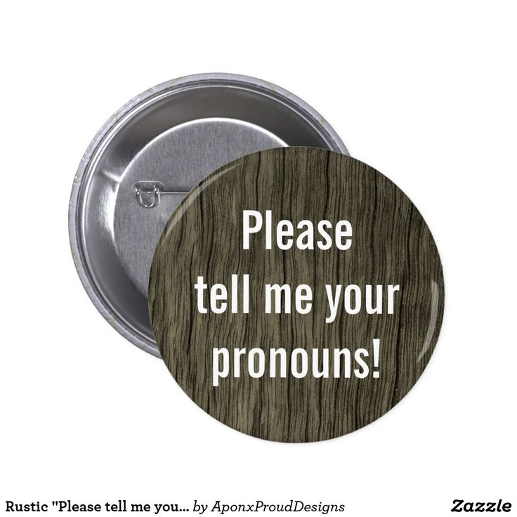 "Rustic ""Please tell me your pronouns!"""
